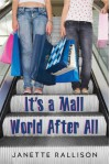 It's a Mall World After All - Janette Rallison