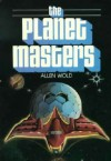 The Planet Masters - Allen L. Wold