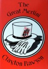 The Great Merlini: The Complete Stories of the Magician Detective - Clayton Rawson
