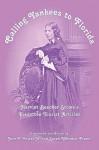 Calling Yankees to Florida: Harriet Beecher Stowe's Forgotten Tourist Articles - Sarah Whitmer Foster, John T. Foster Jr., Harriet Beecher Stowe