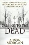 Talking to the Dead - Alison Morgan