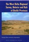 The West Delta Regional Survey, Beheira And Kafr El Sheikh Provinces (Excavation Memoirs) - Dimitris Grigoropoulos, Penelope Wilson