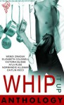 Whip It Up Anthology - Wendi Zwaduk, Elizabeth Coldwell, Victoria Blisse, Ayla Ruse, Normandie Alleman, Caitlyn Ricci