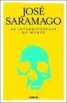 As Intermitências da Morte - José Saramago