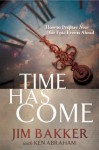 Time Has Come - Jim Bakker, Ken Abraham