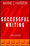 Successful Writing: A Rhetoric for Advanced Composition - Maxine E. Hairston
