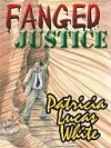 Fanged Justice - Patricia Lucas White