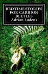 Bedtime Stories for Carrion Beetles - Adrian Ludens