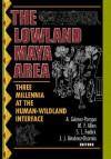 The Lowland Maya Area: Three Millennia at the Human-Wildland Interface - Pompa Arturo Gomez, Scott Fedick, Michael Allen, Juan Jim?nez-Osornio, Pompa Arturo Gomez