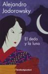 El dedo y la luna. Cuentos Zen, Haikus y Koans - Alejandro Jodorowsky, José Ramón Monreal