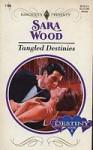 Tangled Destinies (Destiny) - Sara Wood