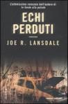Echi perduti - Joe R. Lansdale, Sebastiano Pezzani