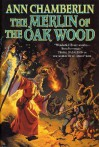 The Merlin of the Oak Wood - Ann Chamberlin