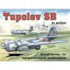 Tupolev SB in action - Aircraft No. 194 - Hans-Heiri Stapfer, David Gebhardt, Darren Glenn, Don Greer