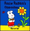 Rosie Rabbit's Opposites - Patrick Yee