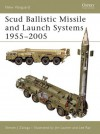 Scud Ballistic Missile and Launch Systems 1955-2005 - Steven J. Zaloga