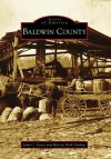 Baldwin County (AL) (Images of America) - John C. Lewis, Harriet Brill Outlaw
