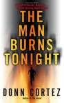 The Man Burns Tonight: A Black Rock City Mystery - Donn Cortez