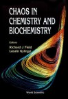Chaos In Chemistry And Biochemistry - Richard Field, L. Gyorgyi