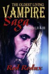 The Oldest Living Vampire Saga: Volumes I, II & III - Joseph Duncan, Rod Redux