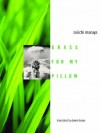 Grass For My Pillow (Modern Asian Literature) - Saiichi Maruya, Dennis Keene