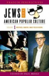 Jews and American Popular Culture [3 Volumes] - Paul Buhle