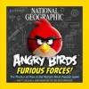National Geographic Angry Birds Furious Forces: The Physics at Play in the World's Most Popular Game - Rhett Allain, Peter Vesterbacka