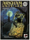 Arkham Unveiled: Adventures and Background in the Home of Miskatonic University (Call of Cthulhu) - Keith Herber, Richard Watts, Mark Morrison