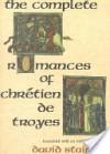 The Complete Romances of Chritien de Troyes - Chrétien de Troyes