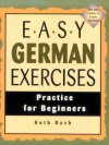Easy German Exercises: Practice For Beginners - Ruth Rach, Ruth Bach