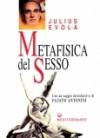 Metafisica del sesso - Julius Evola, Gianfranco de Turris