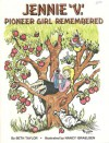 Jennie 'V': Pioneer Girl Remembered - Beth Taylor, Nancy Israelsen
