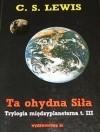 Ta ohydna siła (Trylogia międzyplanetarna, #3) - C.S. Lewis, Andrzej Polkowski