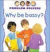 Why Be Bossy? - Janine Amos, Annabel Spenceley, Rachael Underwood