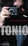 Tonio : ein Requiemroman - A.F.Th. van der Heijden, Helga van Beuningen