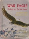 War Eagle: The Story of a Civil War Mascot - Edmund Lindop, Jane Carlson
