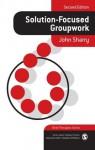Solution-Focused Groupwork - John Sharry