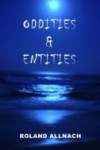 Oddities and Entities - Roland Allnach