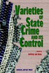 Varieties Of State Crime And Its Control - Jeffrey Ian Ross
