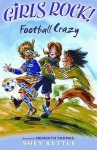 Football Crazy (Girls Rock!) - Shey Kettle, Meredith Thomas