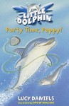 Party Time, Poppy! (Little Dolphin #2) - Lucy Daniels