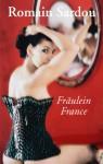Fräulein France - Romain Sardou, Monika Szewc-Osiecka