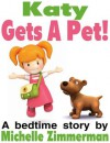 Katy Gets A Pet! (A fun story about responsibility) - Michelle Zimmerman