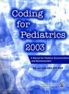 Coding for Pediatrics: A Manual for Pediatric Documentation and Reimbursement, 2003 - Committee on Coding and Nomenclature
