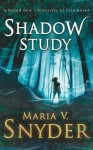 Shadow Study - Maria V. Snyder