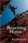 Reaching Home - Ron Breazeale