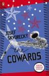 The Cowards (Penguin Modern Classics) - Joseph Skvorecky, Josef Škvorecký