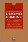 L'uomo comune. Un elogio del buon senso e della tradizione. - G.K. Chesterton, M. Pagani