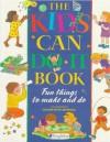 The Kids Can Do It Book - Deri Robins, Meg Sanders, Kate Crocker, Charlotte Stowell