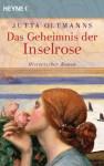Das Geheimnis der Inselrose - Jutta Oltmanns